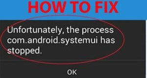 How To Fix Android SystemUI Has Stopped Error