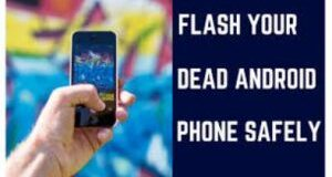 How To Flash Dead Android Phone