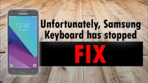 How To Fix unfortunately Samsung keyboard has stopped