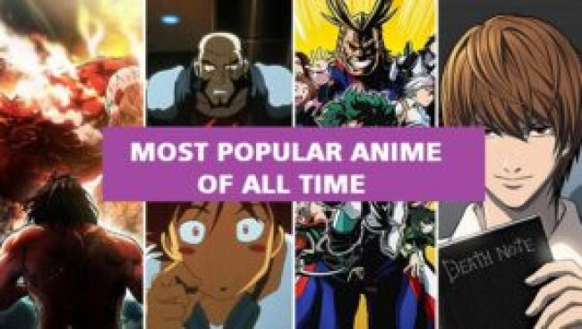 Most Popular Anime Of All Time: Top 23 Must Watch
