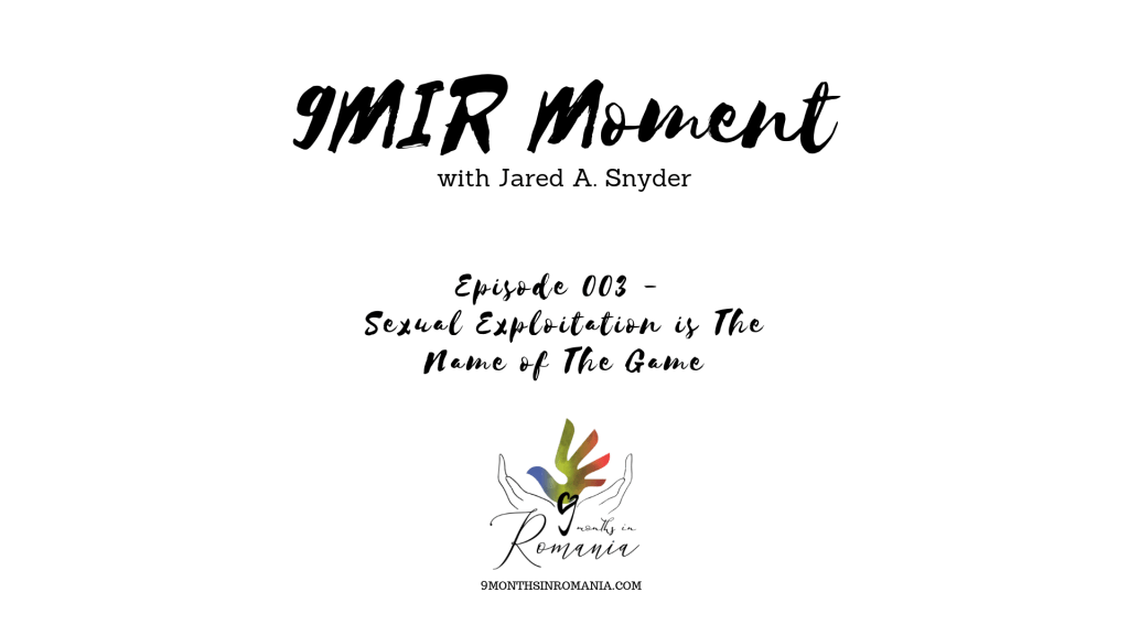 A 9MIR Moment – Episode 003: Sexual Exploitation is The Name of The Game 3
