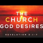 The Church God desires - Rev 2 1-7