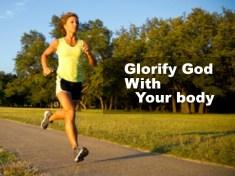 Glorify God with your body