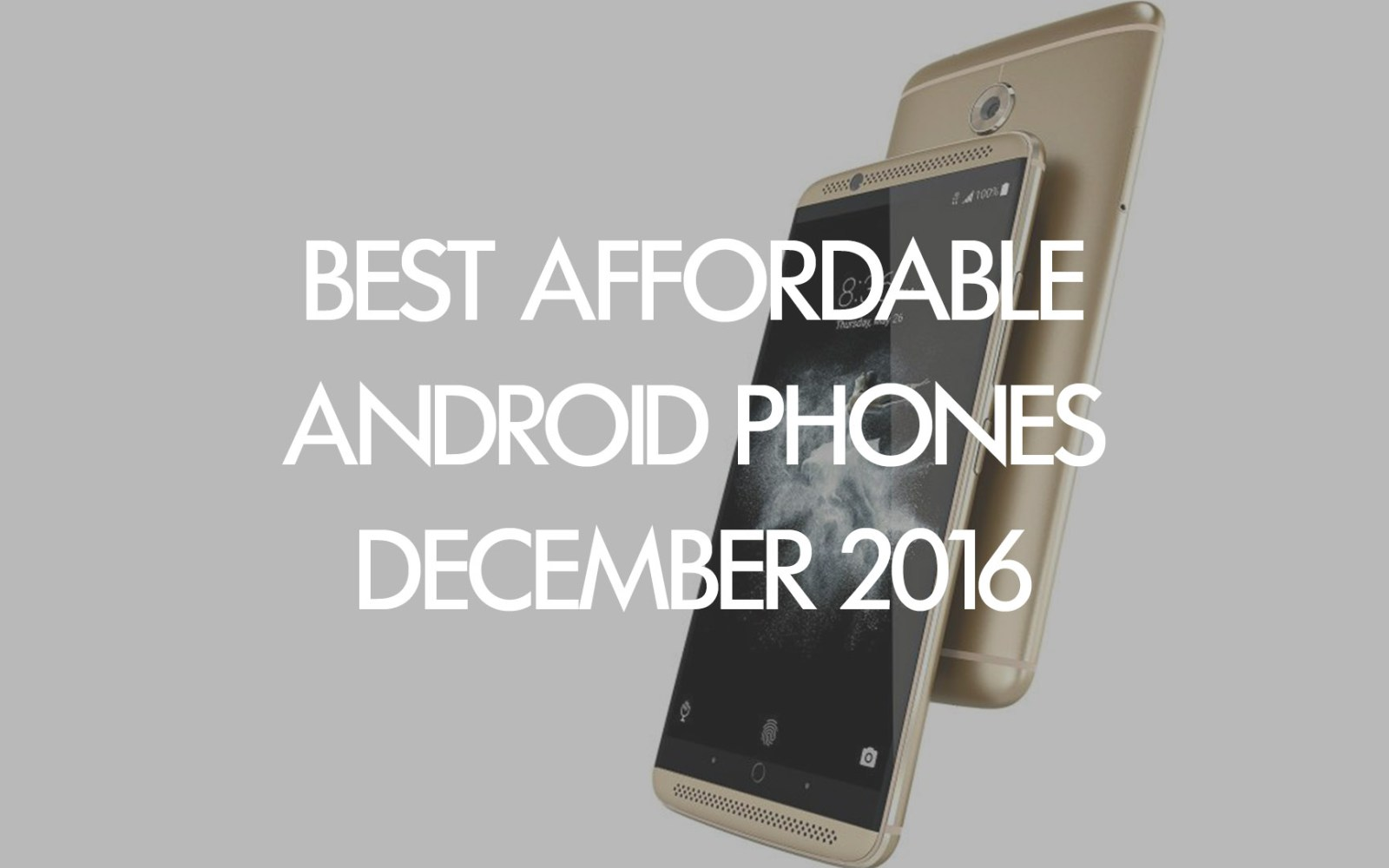 Best affordable Android smartphones you can buy [December 2016]