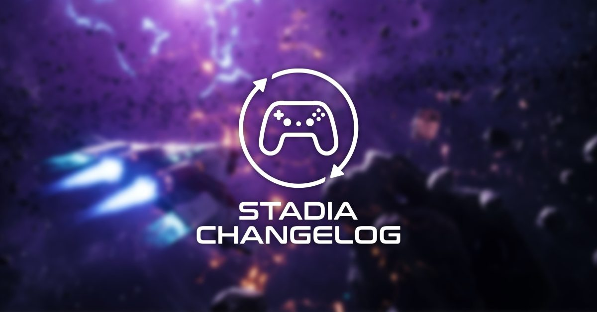 Stadia Changelog: Everspace 4K, 10 new games, more - 9to5Google