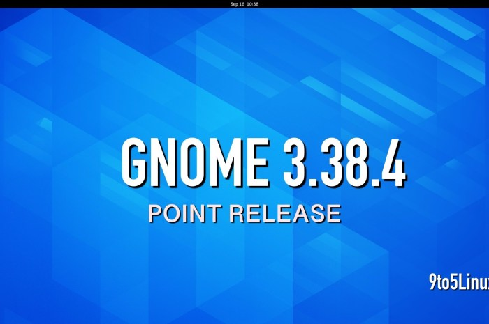 GNOME 3.38.4 Released with More GNOME Shell, Mutter, and Wayland Improvements