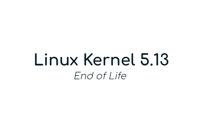 Linux Kernel 5.13 Reaches End of Life, Users Urged to Upgrade to Linux Kernel 5.14