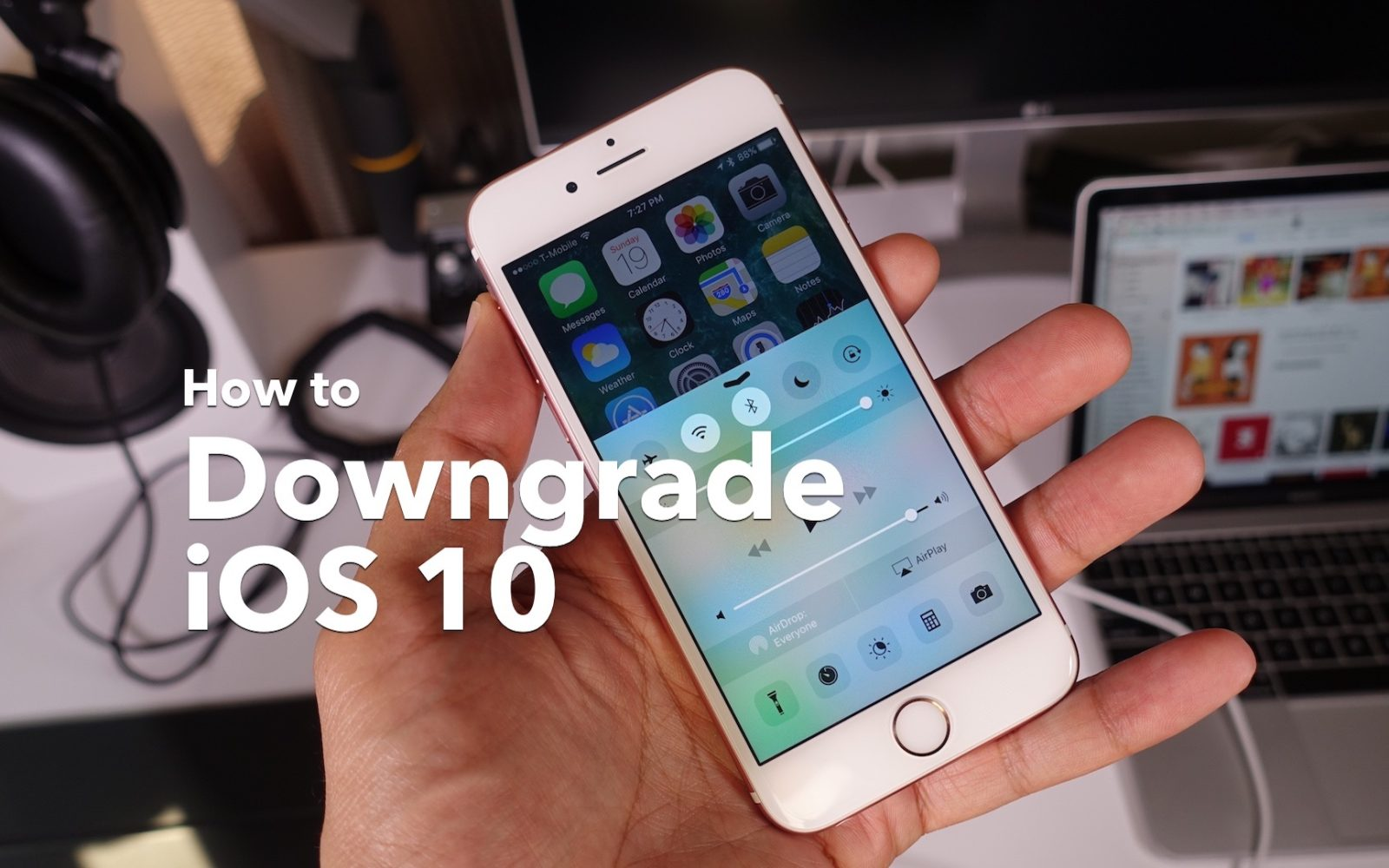 Considering an iOS 10 downgrade? Here are a few things to