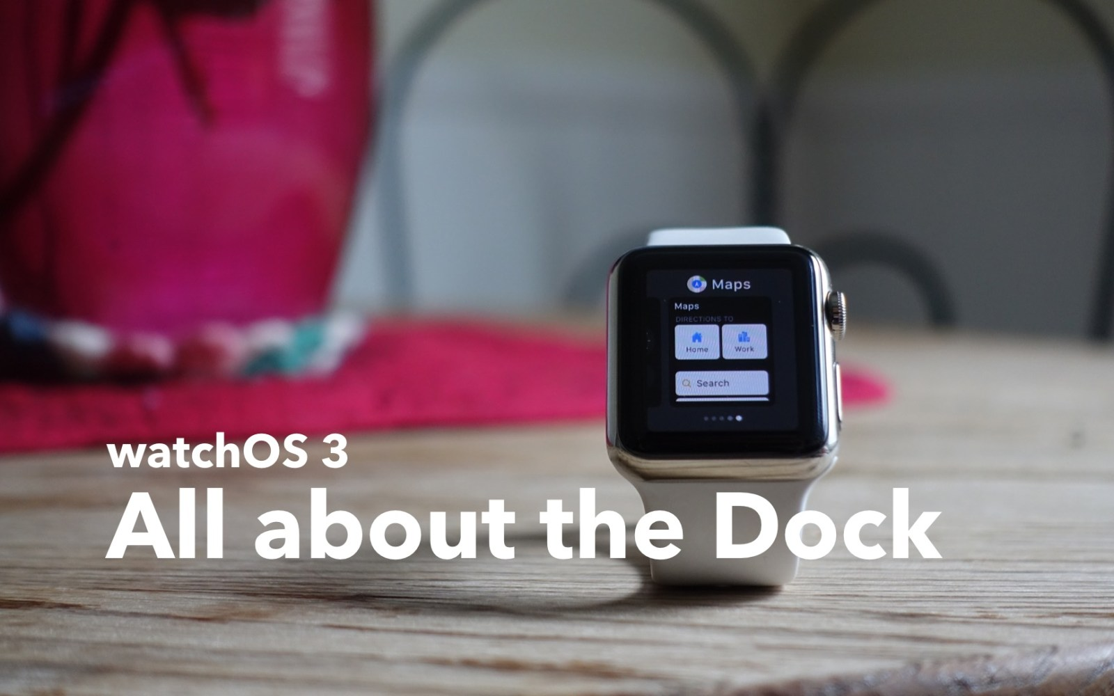 The Dock in watchOS 3 breathes new life into the Apple Watch [Video]
