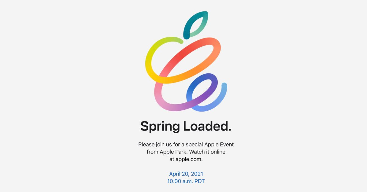 Apple announces special event for April 20: 'Spring Loaded' - 9to5Mac