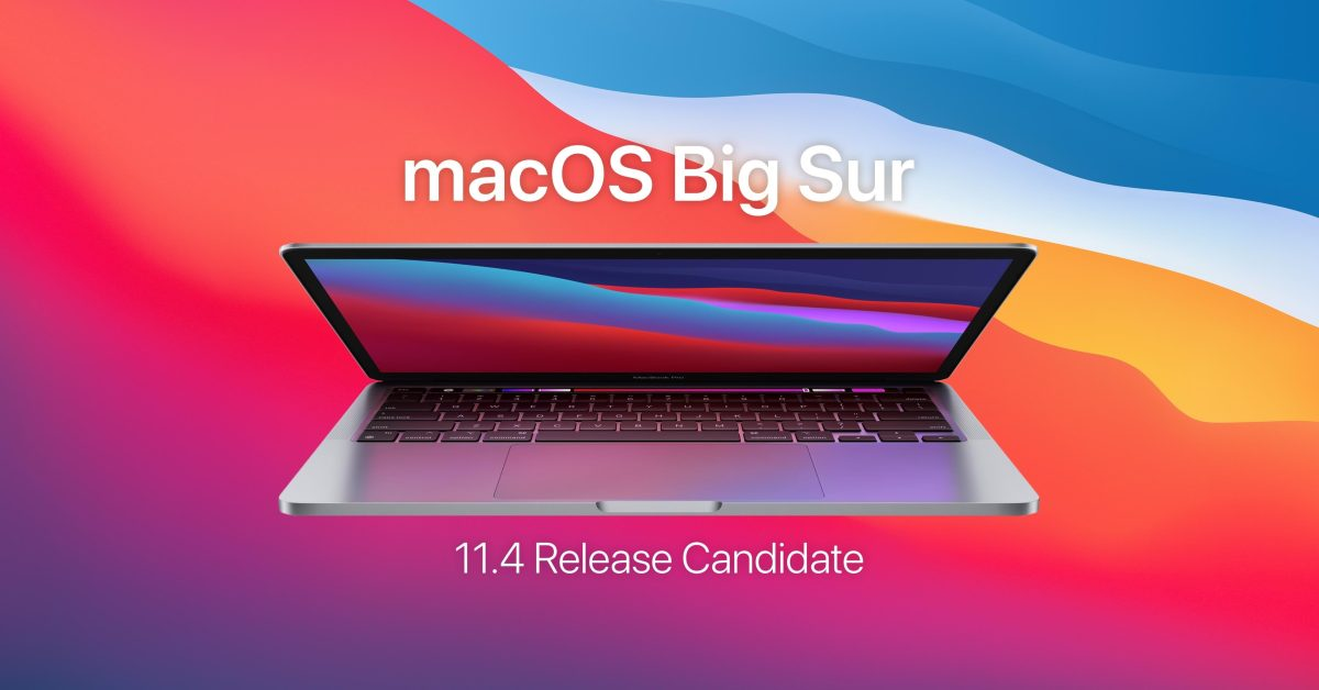Apple releases macOS Big Sur 11.4 RC to developers ahead of final release - 9to5Mac
