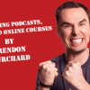 Brendon Launching Podcasts Books and Online Courses- 9WSO Download
