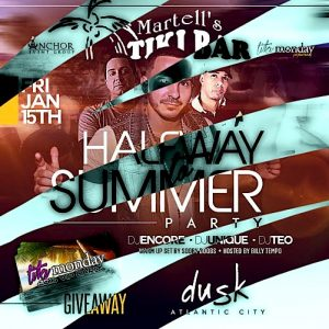 1/15 SPECIAL EVENT Half Way to Summer Party @ Dusk AC. DJEncore, DJUnique, DJTEO, ScoobyDoobs, BillyTempo Reduced Admission SignUp!: ACGuestList.com - Givaway Provided by #MartellsTikiBar
