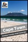 Travel to Cape Town, South Africa – Amateur Traveler Episode 539 Transcript