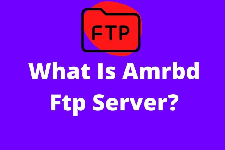 What Is Amrbd Ftp Server?