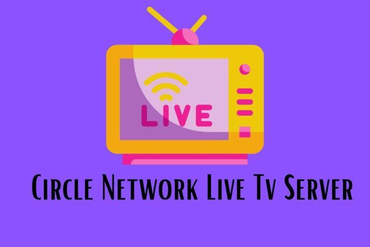 Circle Network Live Tv Server