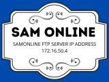 SAM ONLINE – SAMONLINE FTP SERVER IP ADDRESS 172.16.50.4