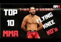 TOP 10 MMA : Flying Knee KNOCKOUTS