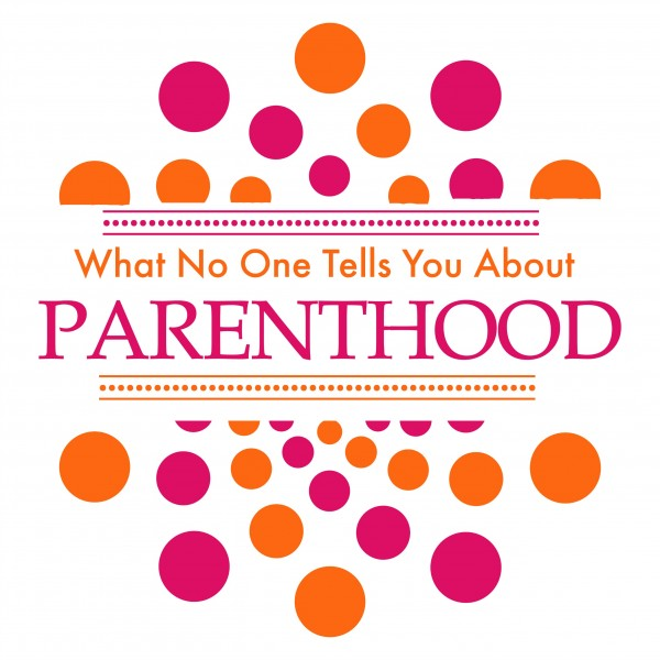 What no one tells you about parenthood