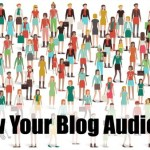 Tips on how to grow your blog audience