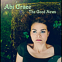 Abi Grace: The Good News
