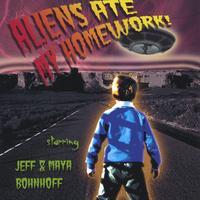 Jeff & Maya Bohnhoff: Aliens Ate My Homework!