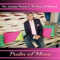 Bro. Jermaine Pearson & the Voices of Pentecost: Psalm of Mercy