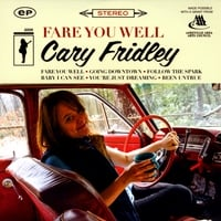 Cary Fridley: Fare You Well