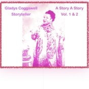 Gladys Coggswell: A Story, a Story, Pts. 1 & 2