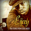 Eijay: True Stories of a Soul Singer