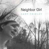 Cary Fridley: Neighbor Girl