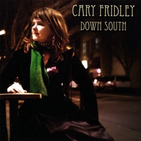 Cary Fridley: Down South