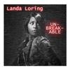 Landa Loring: Unbreakable
