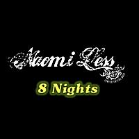 Naomi Less: 8 Nights