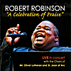 Robert Robinson: A Celebration of Praise (Live in Concert)