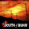 South of Shaw: June