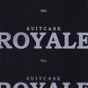The Suitcase Royale: The Suitcase Royale