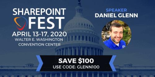 SharePoint Fest Discount Code is: GLENN100