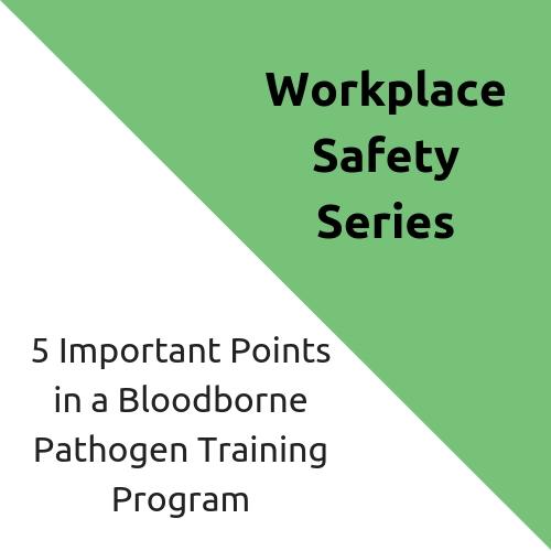 5 Important Points in a Bloodborne Pathogen Training Program