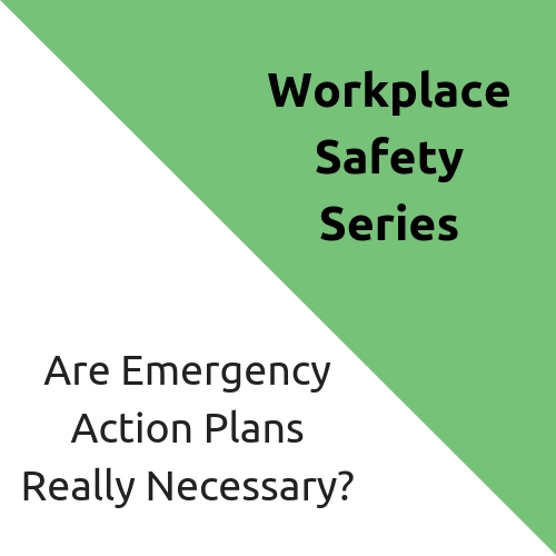 Are Emergency Action Plans Really Necessary?