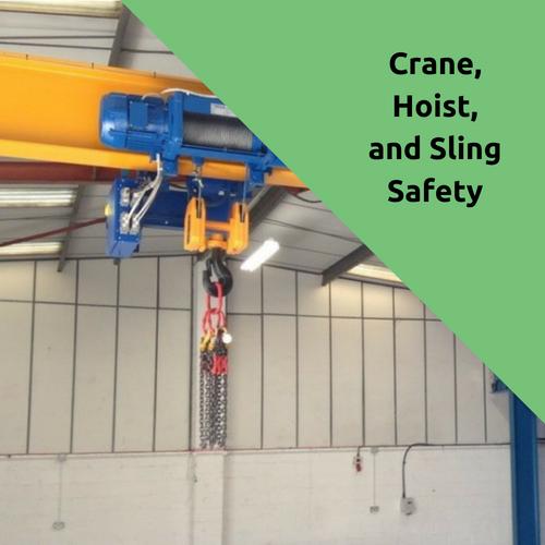Crane, Hoist, and Sling Safety