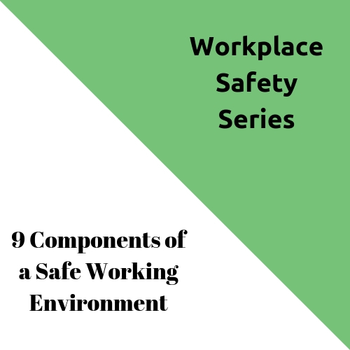 9 Components of a Safe Working Environment
