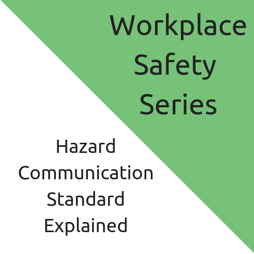 Hazard Communication Standard Explained