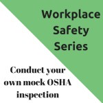 Conduct your own mock OSHA inspection