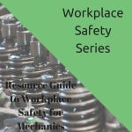 Resource Guide to Workplace Safety for Mechanics
