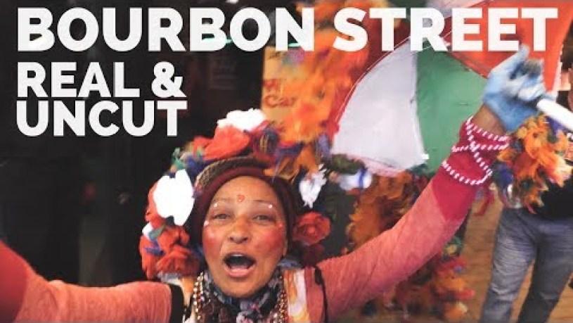 Bourbon Street, New Orleans   REAL & UNCUT