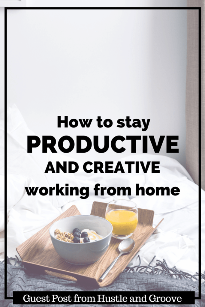 how to stay productive and creative working from home