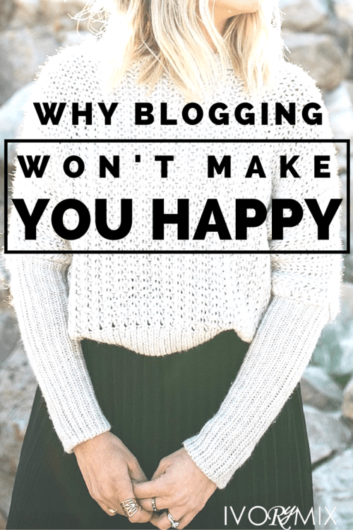 Here's exactly why blogging won't make you happy, but also why you should keep doing it