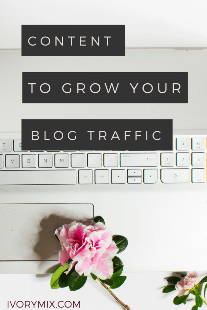 Content to grow my blog traffic