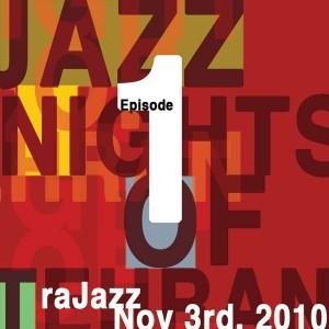 "JAZZNOT €"" Episode 1 – Nov 3rd, 2010 Jazz Nights Of Tehran"